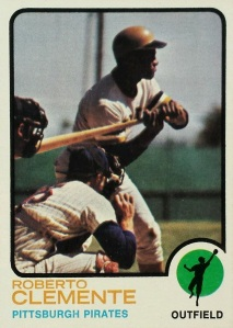 Roberto Clemente's 1973 Topps card.